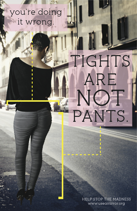 Tights are not pants - stop the madness!